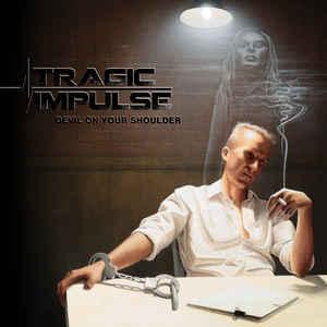 Tragic Impulse – Devil On Your Shoulder