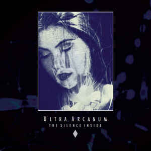 Ultra Arcanum – The Silence Inside
