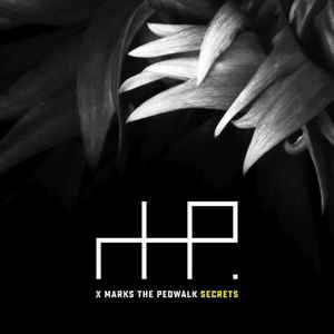 X Marks The Pedwalk – Secrets