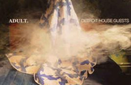 Adult. – Detroit House Guests