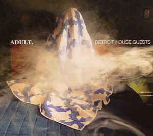 Adult. – Detroit House Guests