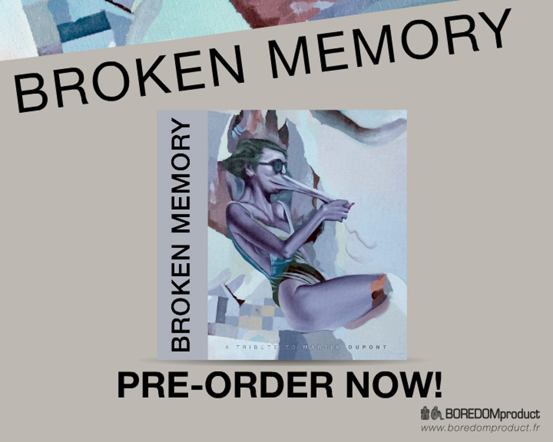 BOREDOMproduct has started the vinyl pre-orders for'Broken Memory: a tribute to Martin Dupont' - watch the first teaser!