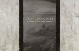 Dead Melodies – Legends Of The Wood