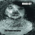 Minor Key – This Feudal Enterprise