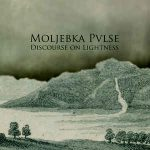 Moljebka Pvlse – Discourse On Lightness