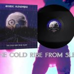 Industrial synth wave artist 20SIX Hundred launches fan-funded campaign to re-release 2015 album 'The cold rise from sleep' on vinyl - available now to get your perk!
