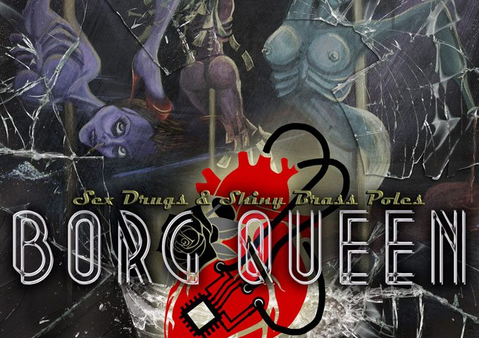 Borg Queen – Sex, Drugs & Shiny Bass Poles