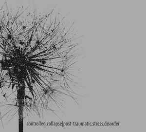Controlled Collapse – Post-Traumatic Stress Disorder