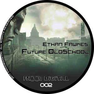 Ethan Fawkes – Future Oldschool