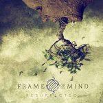 Frame Of Mind – Resurrected