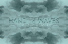 Hand In Waves – Hover In Remedy