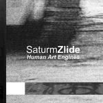 SaturmZlide – Human Art Engines