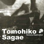 Tomohiko Sagae – Sensory Deprivation