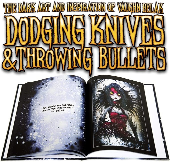 Dodging Knives and Throwing Bullets: The Dark Art and Inspiration of Vaughn Belak