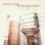 After The Rain – The Other Side Of The Crown + Kings Without A Crown