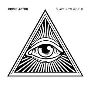 Crisis Actor – Slave New World