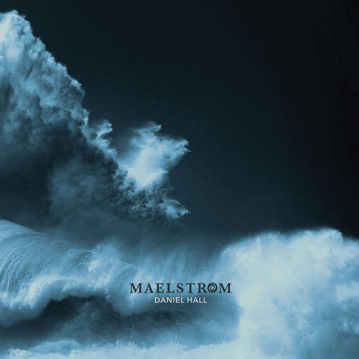 Daniel Hall – Maelstrom