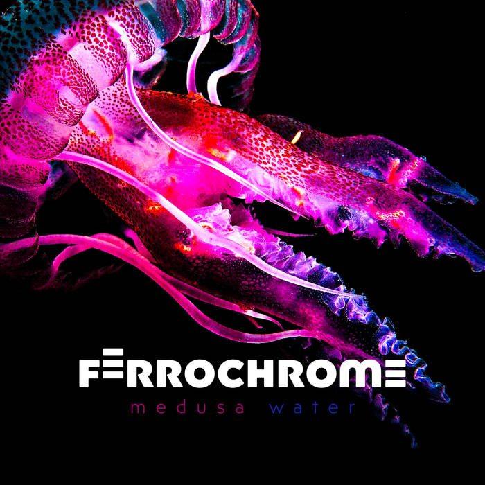 Ferrochrome – Medusawater