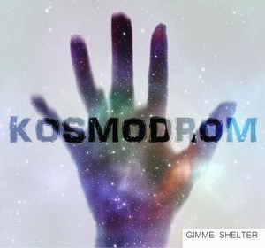 Gimme Shelter – Kosmodrom