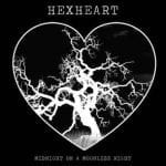 Hexheart – Midnight On A Moonless Night