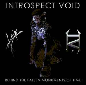 Introspect Void – Behind The Fallen Monuments Of Time