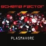 Schema Factor – Plasmavore