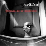 Tröika – Tirania De Lo Doméstico