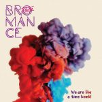 Electro Bromance – We Are Like A Time Bomb!