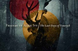 Friends Of Alice Ivy – The Last Days Of Fenwyck