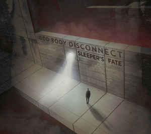 God Body Disconnect – Sleeper's Fate