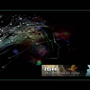 ISH – Structures Of Mind