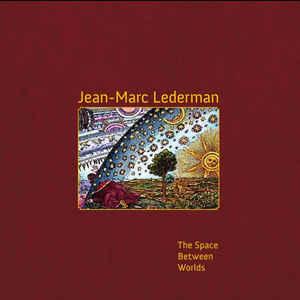 Jean-Marc Lederman – The Space Between Worlds