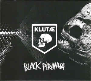 Klutæ – Black Piranha