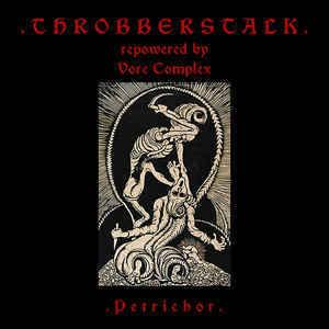 Throbberstalk (Repowered by Vore Complex) – Petrichor