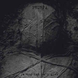 Phurpa – Ya Tog Rid Pa'I Gyer