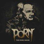 Porn – The Ogre Inside