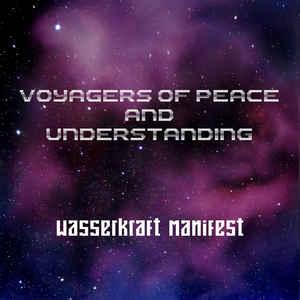 Wasserkraft Manifest – Voyagers Of Peace And Understanding