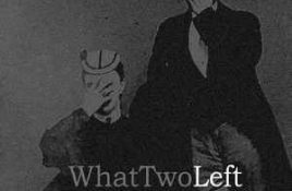WhatTwoLeft – Children Of The Sun Shall Wither + What Two Left