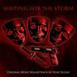 Yone Dudas – Waiting For The Storm / Original Movie Soundtrack
