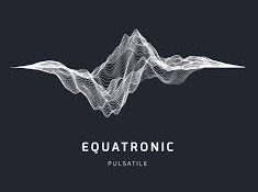 Equatronic – Pulsatile