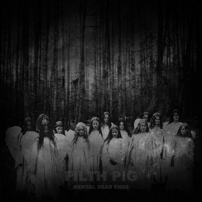 Filth Pig – Mental Dead Ends