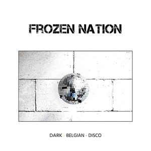 Frozen Nation – Dark Belgian Disco