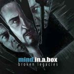 Mind.In.A.Box – Broken Legacies