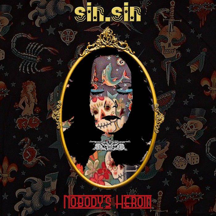 Sin.Sin – Nobody's Heroin
