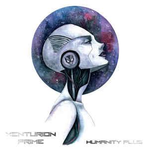 Xenturion Prime – Humanity Plus
