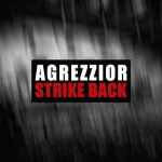Agrezzior – Strike Back