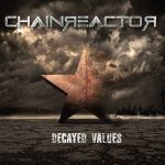 Chainreactor – Decayed Values