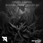 Ethan Fawkes – Banned From Heaven