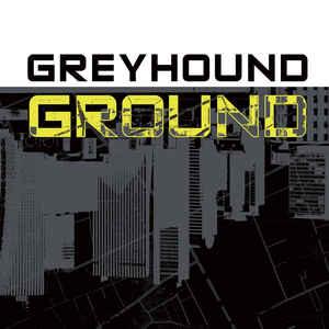 Greyhound – Ground