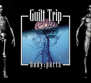 Guilt Trip – Body Parts